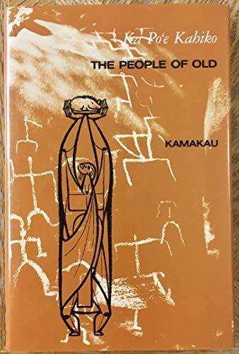 9780930897659: Ka Po'e Kahiko: The People of Old
