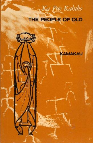 9780930897819: Ka Po'E Kahiko: The People of Old