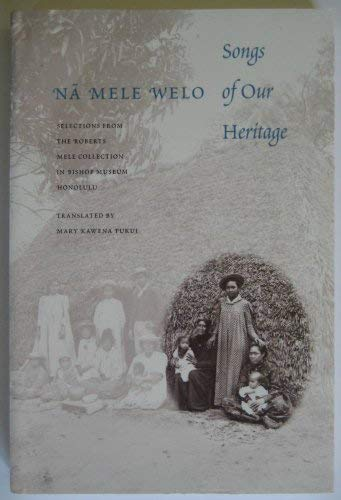 9780930897871: Na Mele Welo: Songs of Our Heritage: Selections from Roberts Mele Collection in Bishop Museum, Honolulu