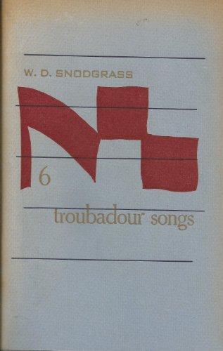 6 Troubadour Songs: Snodgrass, W. D.