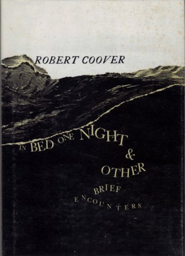 A Bed One Night and Other Brief Encounters.: Coover, Robert.