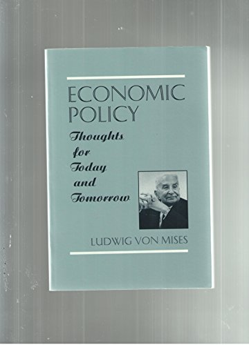 9780930902063: Economic policy: Thoughts for today and tomorrow