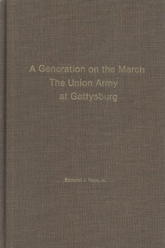 9780930919498: A Generation on the March: The Union Army at Gettysburg