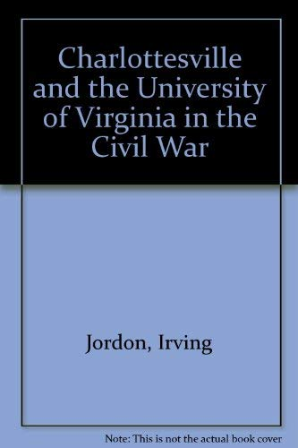 Charlottesville and the University of Virginia in the Civil War