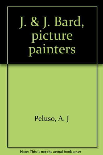 J. & J. Bard Picture Painters: Peluso Jr., A.J.