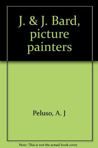 9780930930028: J. & J. Bard, picture painters