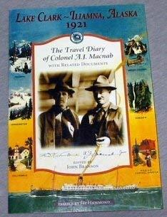 Lake Clark-Iliamna, Alaska, 1921: The travel diary: A. J Macnab
