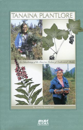 9780930931490: Tanaina Plantlore: An Ethnobotany of the Dena'ina Indians of Southcentral Alaska