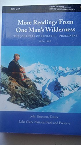 9780930931780: More Readings From One Man's Wilderness: the Journals of Richard L. Proenneke, 1974-1980