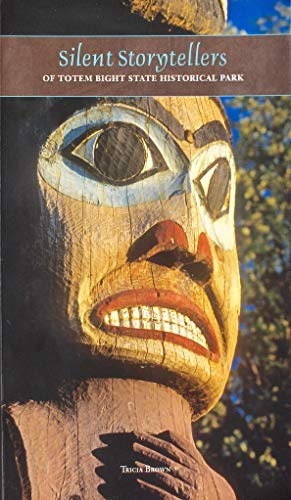 9780930931971: Silent Storytellers of Totem Bight State Historic Park