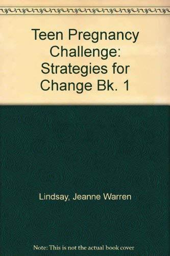 Teen Pregnancy Challenge/Book One-Strategies for Change: Jeanne Warren Lindsay
