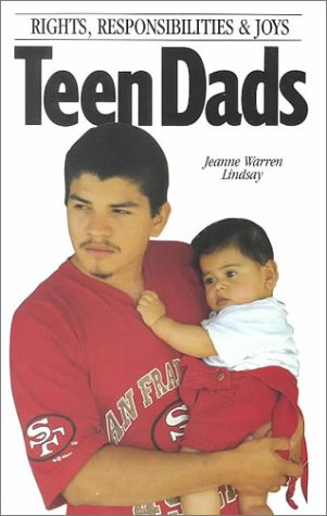 Teen Dads: Rights, Responsibilities and Joys: Lindsay, Jeanne Warren