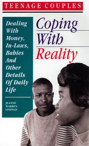 9780930934873: Teenage Couples—Coping with Reality: Dealing with Money, In-Laws, Babies and Other Details of Daily Life (Teen Pregnancy and Parenting series)