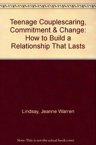 9780930934927: Teenage Couples—Caring, Commitment & Change: How to Build a Relationship that Lasts (Teen Pregnancy and Parenting series)