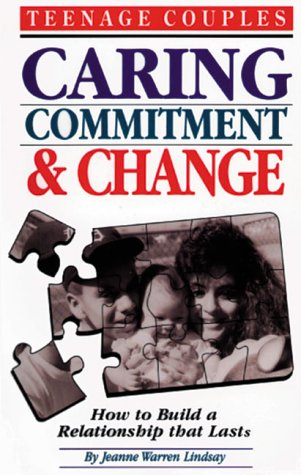 9780930934934: Teenage Couples—Caring, Commitment & Change: How to Build a Relationship that Lasts (Teen Pregnancy and Parenting series)