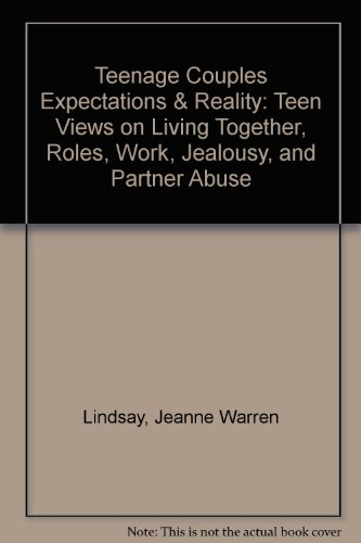 9780930934996: Teenage Couples—Expectations & Reality: Teen Views on Living Together, Roles, Work, Jealousy & Partner Abuse (Teen Pregnancy and Parenting series)