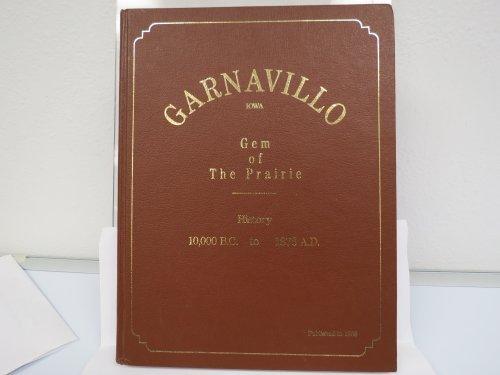 9780930942175: Garnavillo - gem of the prairie history, 10,000 B.C. to 1876 A.D.