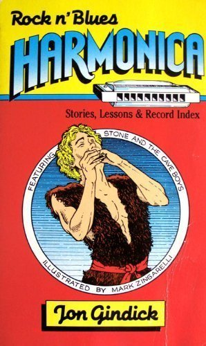 Rock N' Blues Harmonica: Stories, Lessons and Record Index (0930948025) by Jon Gindick