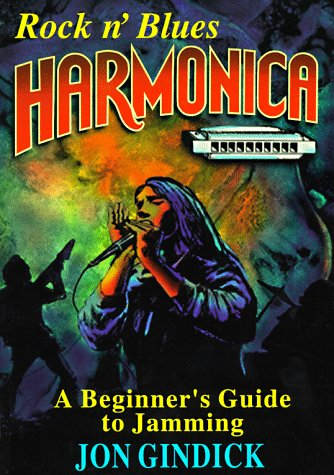 9780930948122: Rock N' Blues Harmonica: A Beginner's Guide to Jamming