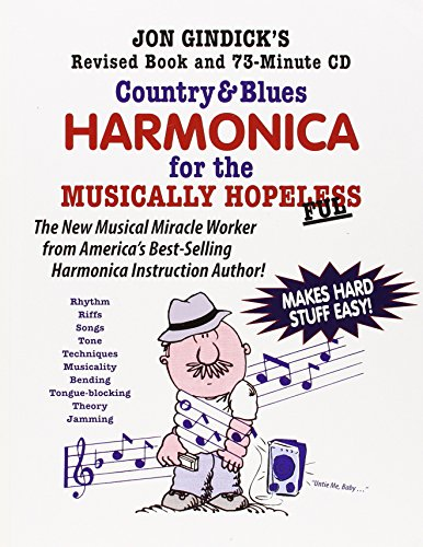 Country & Blues Harmonica for the Musically Hopeless: Revised Book and 73-Minute CD: Gindick, ...