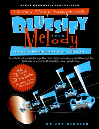 9780930948306: Bluesify Your Melody: Cross Harp Songbook - Blues Harmonica and Guitar