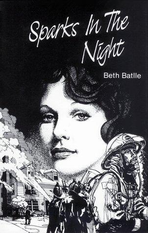 Sparks in the Night: A Novel: Batlle, Beth