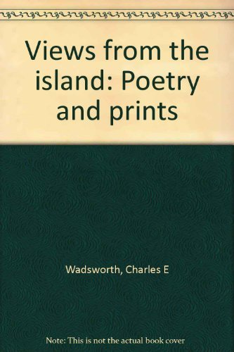 9780930954055: Views from the island: Poetry and prints