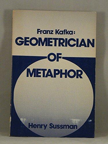 9780930956028: Franz Kafka: Geometrician of metaphor