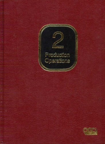 Production Operations: Well Completions, Workover, and Stimulation (2 Volume Set): Allen, Thomas O;...