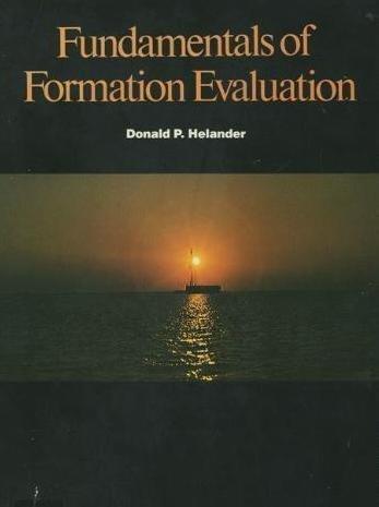 Fundamentals of Formation Evaluation: Helander, Donald