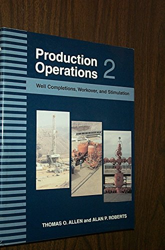9780930972189: Production Operations: Well Completions, Workover, and Stimulation