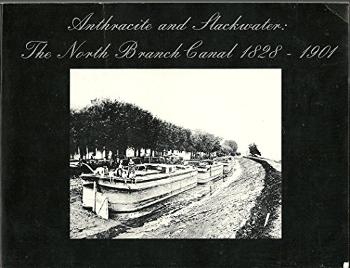 9780930973049: Anthracite and Slackwater: The North Branch Canal, 1828-1901