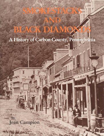 Smokestacks and Black Diamonds: A History of: Campion, Joan