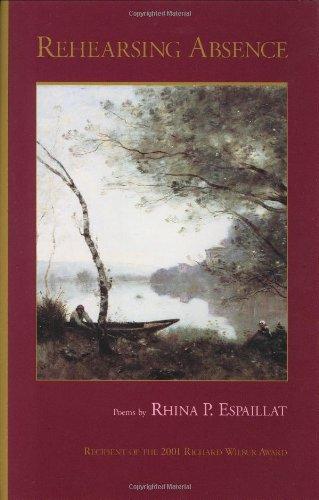 9780930982546: Rehearsing Absence: Poems (Richard Wilbur Award, 4)