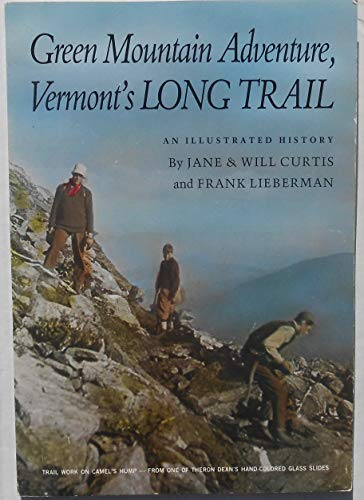 Green Mountain Adventure: Vermont's Long Trail: Curtis, Jane; Curtis,
