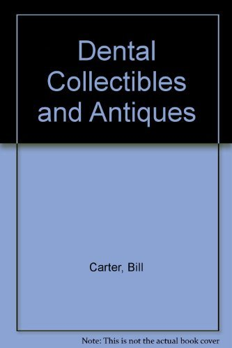 9780930989002: Dental Collectibles and Antiques