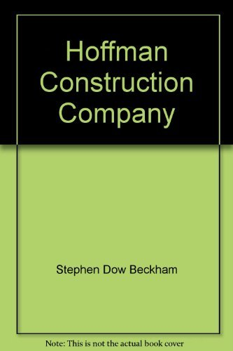 Hoffman Construction Company: 75 years of building: Beckham, Stephen Dow