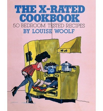 9780931004018: The X-Rated Cookbook 50 Bedroom Tested Recipes