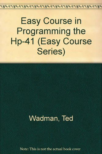 9780931011009: Easy Course in Programming the Hp-41 (Easy Course Series)