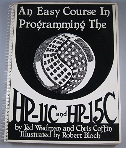 9780931011023: An Easy Course in Programming the Hp-11C and Hp-15C (Easy Course Series)