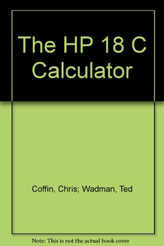 9780931011061: The HP 18 C Calculator