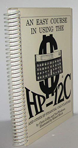 9780931011085: An Easy Course in Using the HP 12C and Other HP Financial Calculators
