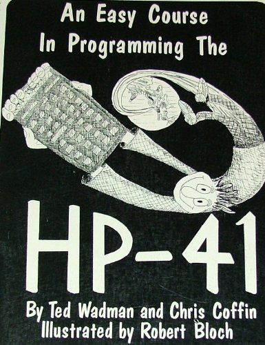 9780931011092: An Easy Course in Programming the HP-41