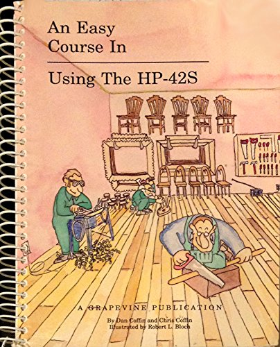 9780931011269: An Easy Course in Using the HP-42S