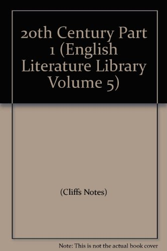 20th Century Part 1 (English Literature Library: Cliffs Notes)
