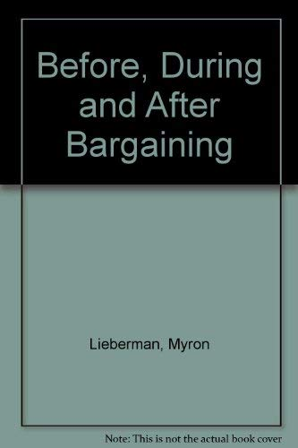 Bargaining Before During and After: Myron B. Lieberman