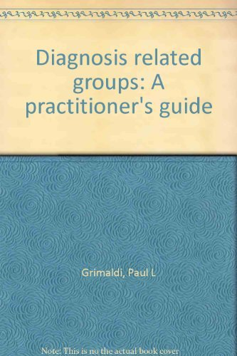 9780931028304: Diagnosis related groups: A practitioner's guide