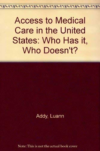 9780931028564: Access to Medical Care in U.S.: Who Has It, Who Doesn't