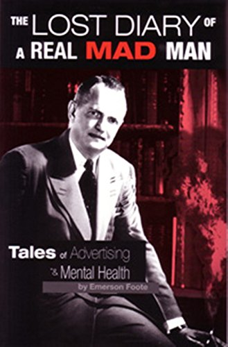 The Lost Diary of a Real Mad Man; Tales of Advertising and Mental Health: Emerson Fotte
