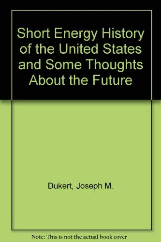 9780931032073: Short Energy History of the United States and Some Thoughts About the Future (Decisionmakers bookshelf Vol. 7)